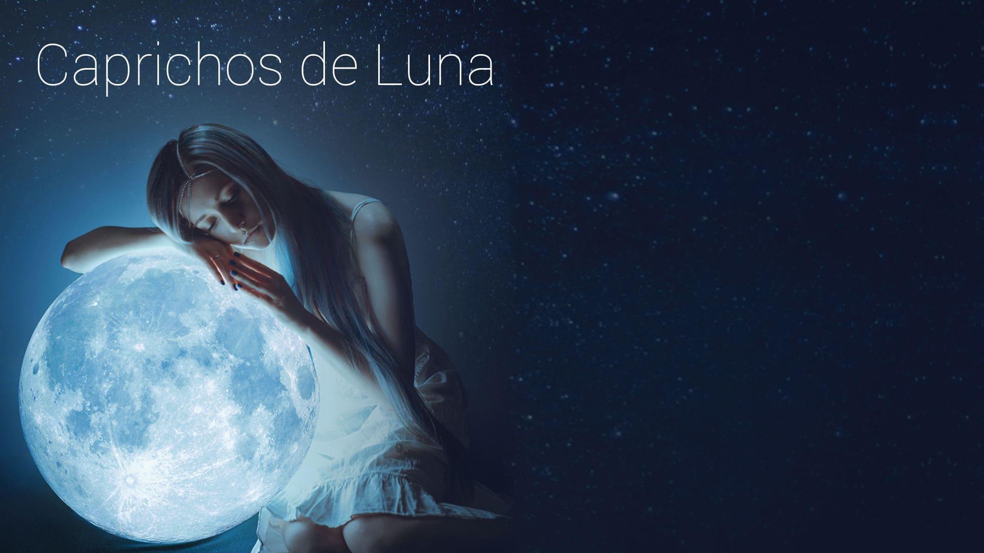 Caprichos de Luna
