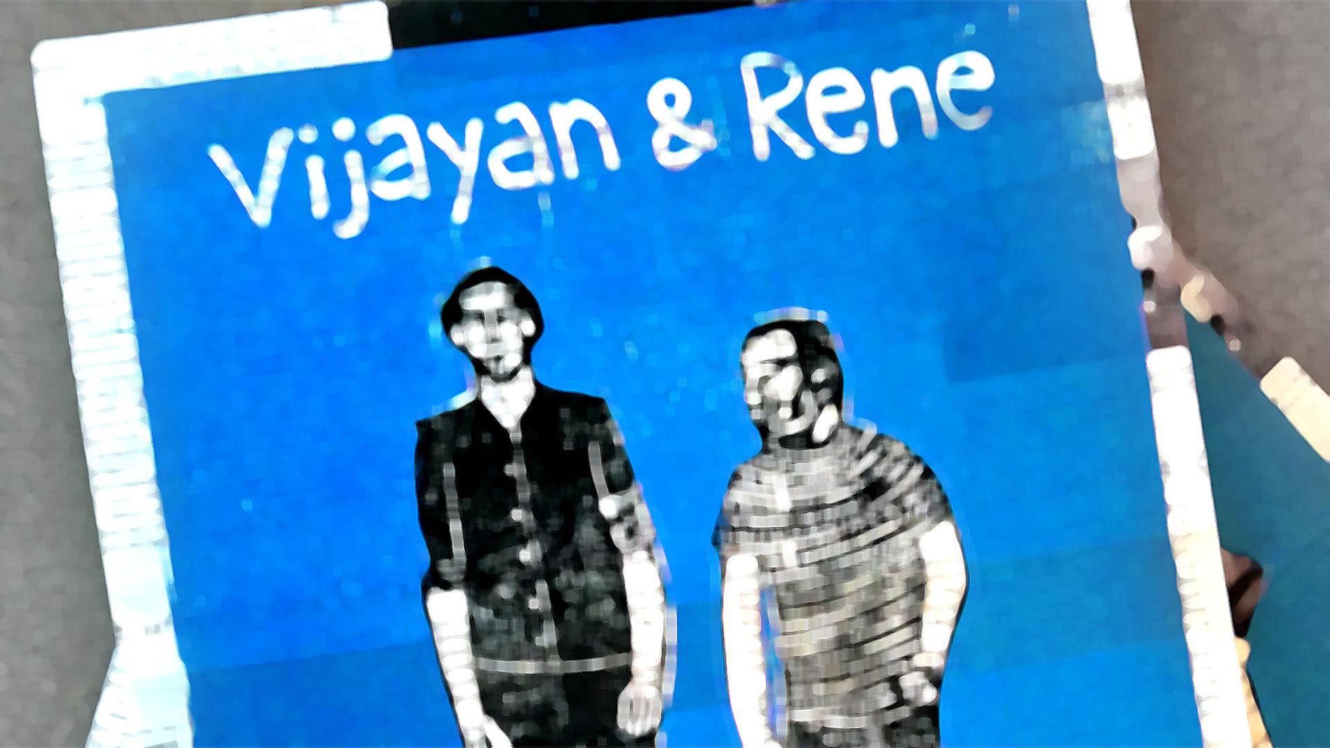 Vijayan & René